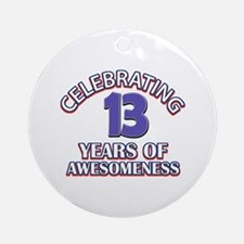 Celebrating 13 Years Round Ornament