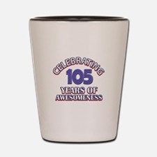Celebrating 105 Years Shot Glass
