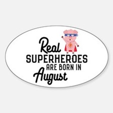Superheroes are born in August Ck7qe Decal