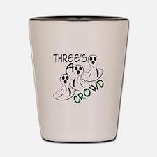 Threes A Crowd Shot Glass