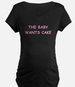 The baby wants cake T-Shirt