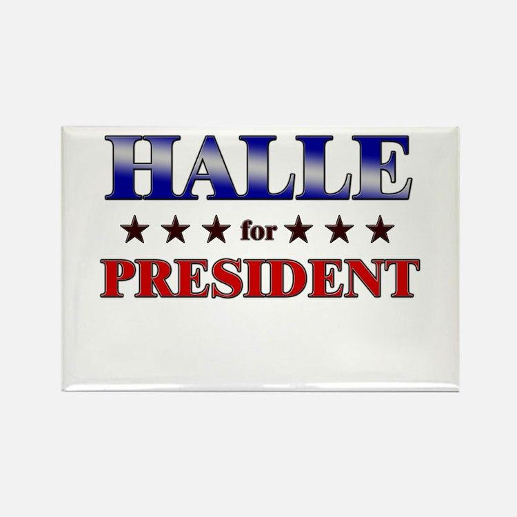 HALLE for president Rectangle Magnet