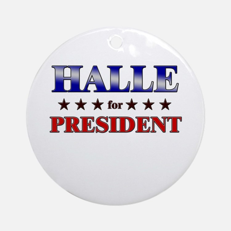 HALLE for president Ornament (Round)