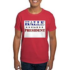 HALLE for president T-Shirt