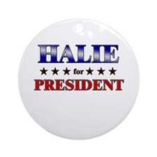 HALIE for president Ornament (Round)