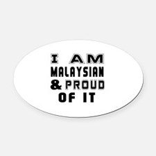 I Am Malaysian And Proud Of It Oval Car Magnet
