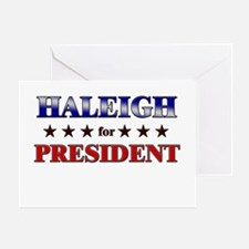 HALEIGH for president Greeting Card