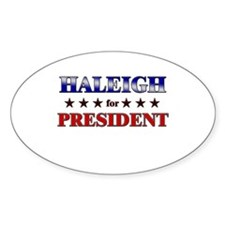 HALEIGH for president Oval Decal