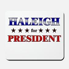HALEIGH for president Mousepad