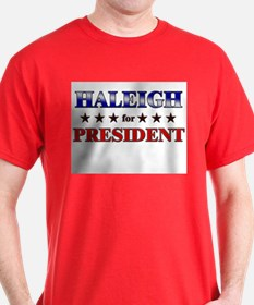 HALEIGH for president T-Shirt