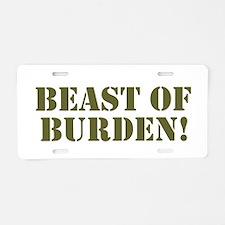 BEAST OF BURDEN! Aluminum License Plate