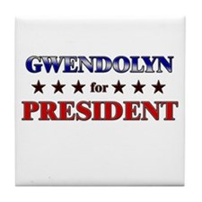 GWENDOLYN for president Tile Coaster