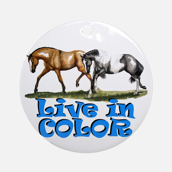 Paint Horses, Live In Color Ornament (Round)