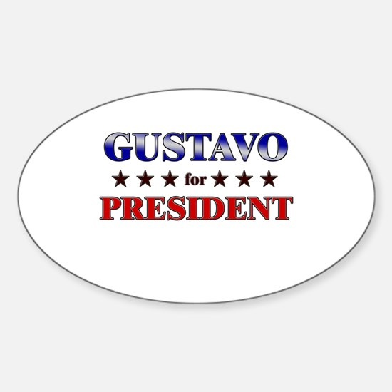 GUSTAVO for president Oval Decal
