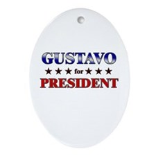 GUSTAVO for president Oval Ornament