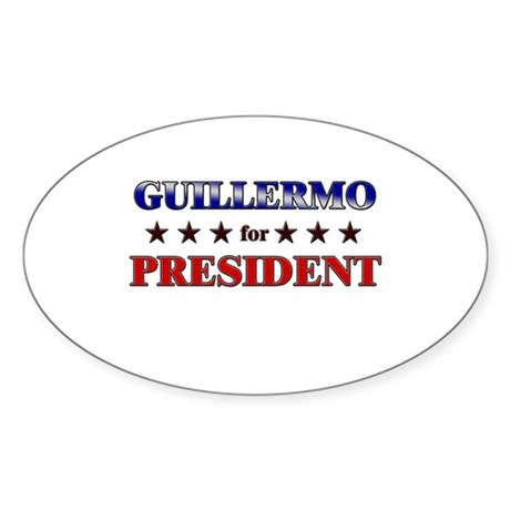 GUILLERMO for president Oval Sticker