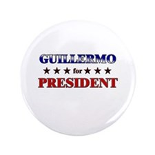 """GUILLERMO for president 3.5"""" Button"""