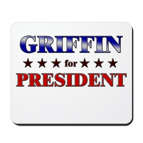 GRIFFIN for president Mousepad