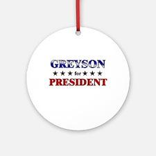 GREYSON for president Ornament (Round)