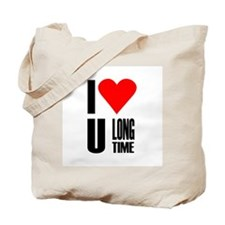 I love you longtime Tote Bag