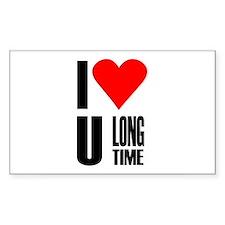 I love you longtime Rectangle Decal