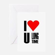I love you longtime Greeting Card