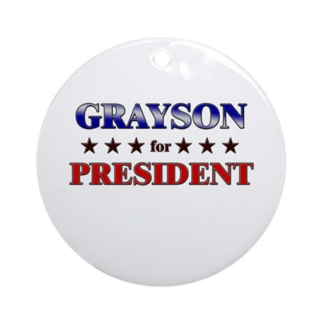 GRAYSON for president Ornament (Round)