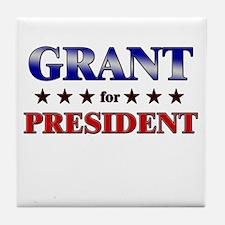 GRANT for president Tile Coaster