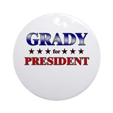 GRADY for president Ornament (Round)