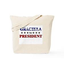 GRACIELA for president Tote Bag