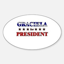GRACIELA for president Oval Decal
