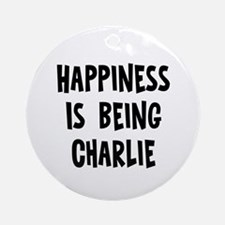 Happiness is being Charlie Ornament (Round)