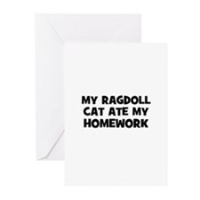 My Ragdoll Cat Ate My Homewor Greeting Cards (Pk o