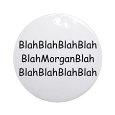 Nothing But Morgan Ornament (Round)