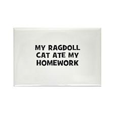 My Ragdoll Cat Ate My Homewor Rectangle Magnet