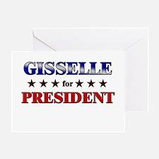 GISSELLE for president Greeting Card