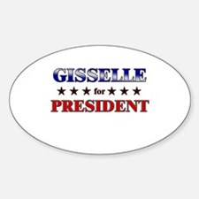 GISSELLE for president Oval Decal