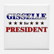GISSELLE for president Tile Coaster