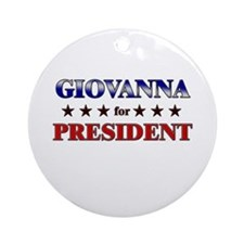 GIOVANNA for president Ornament (Round)