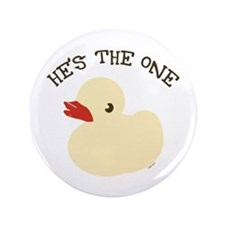 "RUBBER DUCKY HE'S THE ONE 3.5"" Button (100 pack)"