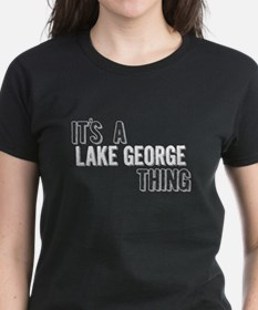 Its A Lake George Thing T-Shirt