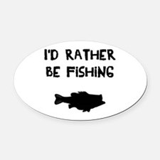 I'd rather be fishing Oval Car Magnet