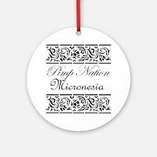 Pimp Nation Micronesia Ornament (Round)