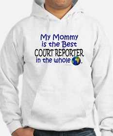 Best Court Reporter In The World (Mommy) Hoodie