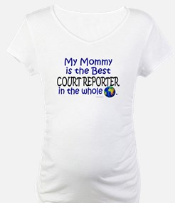 Best Court Reporter In The World (Mommy) Shirt