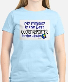 Best Court Reporter In The World (Mommy) T-Shirt
