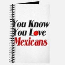 You know you love Mexicans Journal