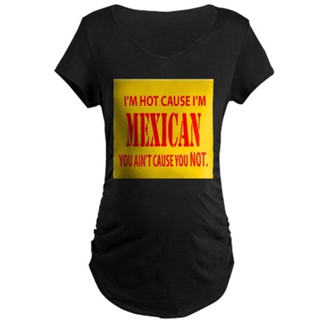 Hot Mexican Maternity Dark T-Shirt