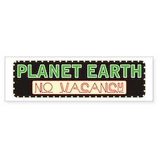 Planet Earth, No Vacancy Bumper Bumper Sticker