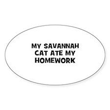 My Savannah Cat Ate My Homewo Oval Decal